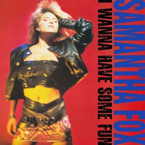 I Wanna Have Some Fun ~ Deluxe Edition /  Samantha Fox