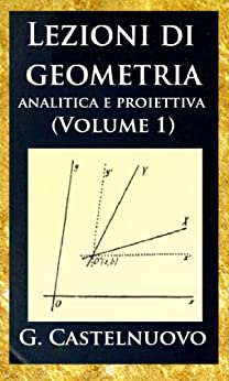 _EXCLUSIVE_ Lezioni Di Geometria Analitica E Proiettiva (Volume 1) (Italian Edition). Browse Decision serie heard atico often