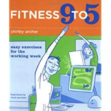 Fitness 9 to 5: Easy Exercises for the Working Week