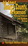 All About Searcy County, Arkansas: History, Folklore and Random Trivia (All About the County) (Volume 1)