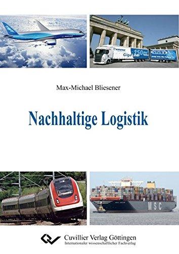 Nachhaltige Logistik Taschenbuch – 8. Juni 2015 Max-Michael Bliesener Cuvillier Verlag 3736990138 Wirtschaft / Sonstiges