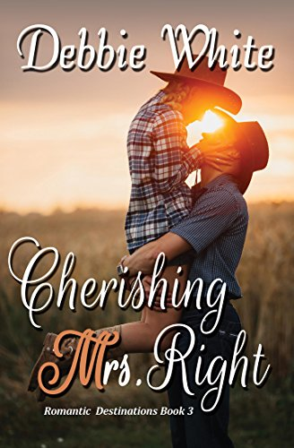 Cherishing Mrs. Right (Romantic Destinations Book 3) by [White, Debbie]