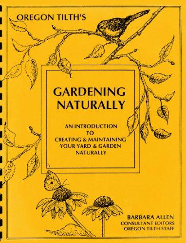 oregon-tilths-gardening-naturally-an-introduction-to-creating-maintaining-your-yard-garden-naturally