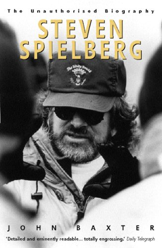 Steven Spielberg (Text Only): The Unauthorised Biography
