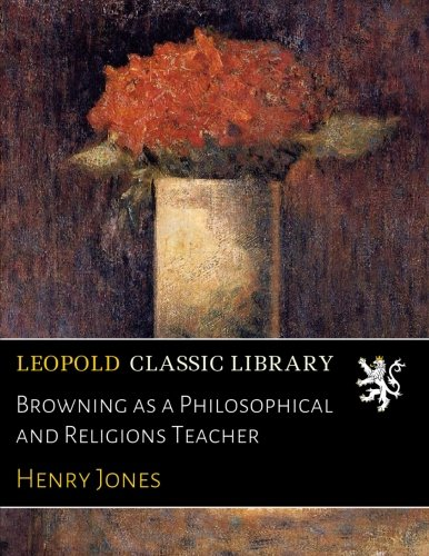 Browning as a Philosophical and Religions Teacher pdf epub