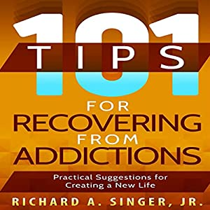 101 Tips for Recovering from Addictions Audiobook