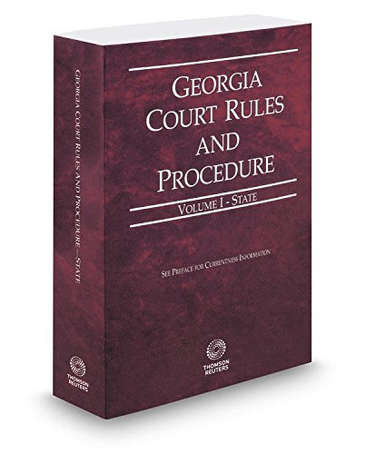 Georgia Court Rules And Procedure State V.I 2015 Pamphlet