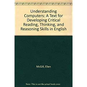 Understanding Computers: A Text for Developing Critical Reading, Thinking, and Reasoning Skills in English