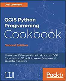 QGIS Python Programming Cookbook - Second Edition: Joel