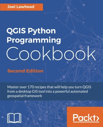 QGIS Python Programming Cookbook - Second Edition by Packt Publishing - ebooks Account