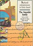 img - for Sephardi Entrepreneurs in Eretz Israel: The Amzalak Family - 1816-1918 by Joseph B.;Kark, Ruth Glass (1991-08-02) book / textbook / text book