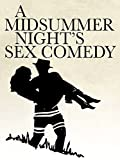 Midsummer Night's Sex Comedy, A
