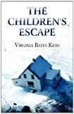 The Children's Escape, Virginia Bates Kidd, 1456054066