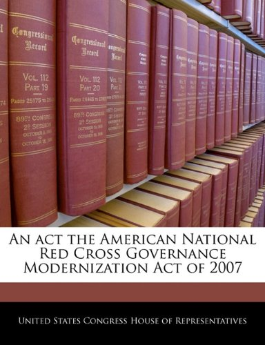 Download An act the American National Red Cross Governance Modernization Act of 2007 PDF
