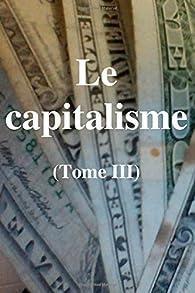 Le capitalisme (tome III) par Claude Gétaz