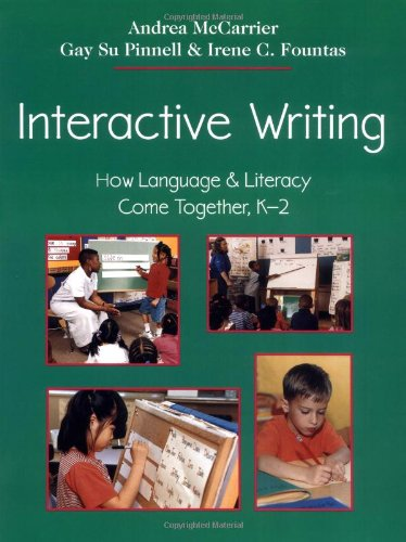 Interactive Writing: How Language & Literacy Come Together, K-2 (F&P Professional Books and Multimedia)