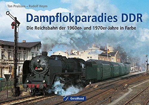 Dampflokparadies DDR: Die Reichsbahn der 1960er- und 1970er-Jahre in Farbe