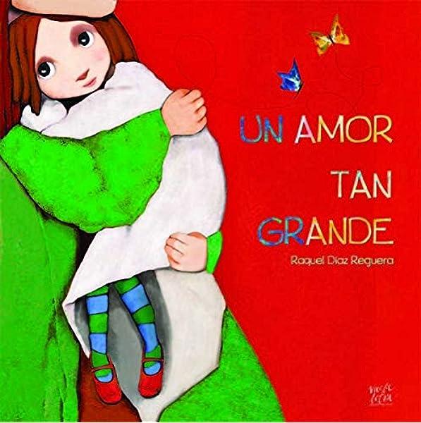 Un Amor Tan Grande: Amazon.es: Raquel Diaz Reguera, Raquel Diaz ...