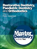 Restorative Dentistry, Paediatric Dentistry and Orthodontics, Coulthard, Paul, 0702045977