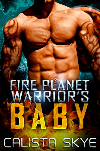 Fire Planet Warrior's Baby: A SciFi BBW/Alien Fated Mates Romance (Fire Planet Warriors Book 3)