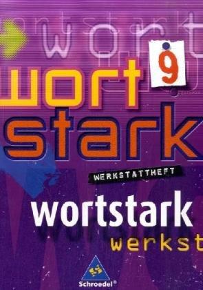 wortstark - Allgemeine Ausgabe 2003: Werkstattheft 9