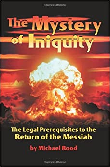 Book The Mystery of Iniquity: The Legal Prerequisites to the Return of the Messiah