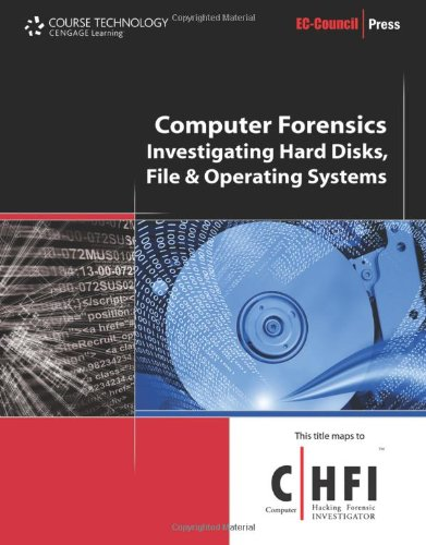 Computer Forensics: Hard Disk and Operating Systems (EC-Council Press)