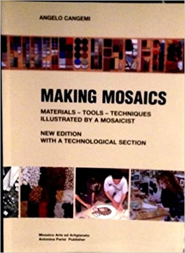 Book Making Mosaics : Materials - Tools - Techniques, Illustrated By a Mosaicist