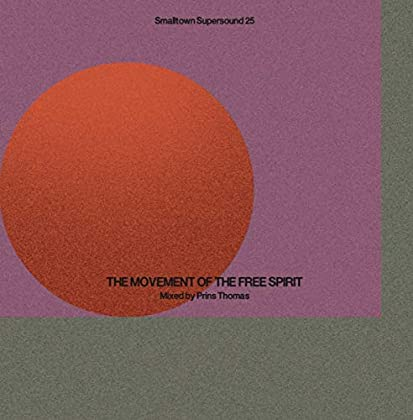 Prins Thomas - Smalltown Supersound 25: Movement Of Free Spirit