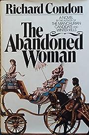 The Abandoned Woman por Richard Condon