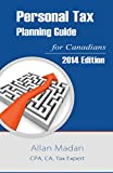 Personal Tax Planning Guide for Canadians: 2014 Edition
