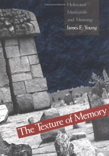 B.e.s.t The Texture of Memory: Holocaust Memorials and Meaning ZIP