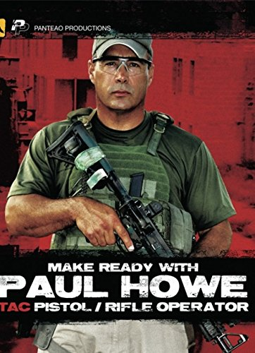panteao-productions-make-ready-with-paul-howe-tac-pistol-rifle-operator-blu-ray-pmrb01-csat-sof-spec