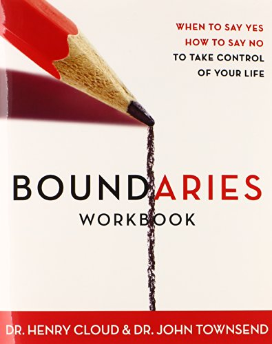 Boundaries Workbook: When to Say Yes When to Say No To Take Control of Your - Mall Outlet San Diego