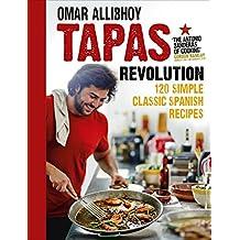Tapas Revolution: 120 Simple Classic Spanish Recipes