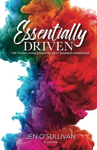 Essentially Driven: Young Living Essential Oils Business Handbook cover