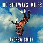 100 Sideways Miles | Andrew Smith