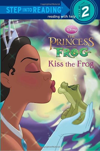 Disney's The Princess and the Frog: Kiss the Frog (Step into Reading, Step 2)
