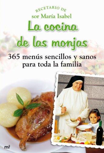 La cocina de las monjas: 365 menús sencillos y sanos para toda la familia (