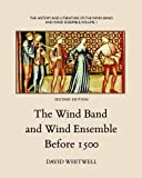 The History and Literature of the Wind Band and Wind Ensemble: The Wind Band and Wind Ensemble Before 1500