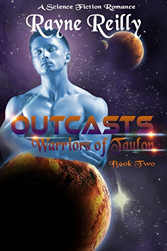 Outcasts: Science Fiction Romance (Warriors of Taulon Book 2)