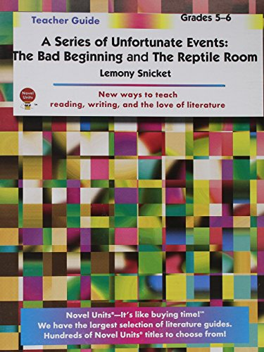 Series of Unfortunate Events: The Bad Beginning and the Reptile Room - Teacher Guide by Novel Units, Inc.