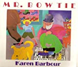 Mr. Bow Tie, Karen Barbour, 015256165X