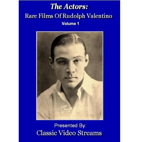 The Actors: Rare Films Of Rudolph Valentino Vol.1 by Rudolph - On Valentino Line