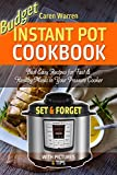 Budget Instant Pot Cookbook: Electric Pressure Cooker Recipes Made Easy and Fast for Your Healthy Meals Plan. (instant pot electric pressure cooker cookbook)