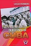 Rainbow Solidarity in Defense of Cuba, Leslie Feinberg, 0895671506
