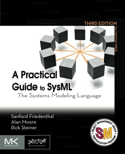 A Practical Guide to SysML, Third Edition: The Systems Modeling Language (The MK/OMG Press)