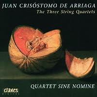 Arriaga: The Three String Quartets