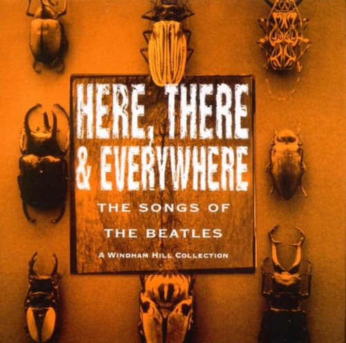 Here There & Everywhere: Songs of the Beatles by Windham Hill Records