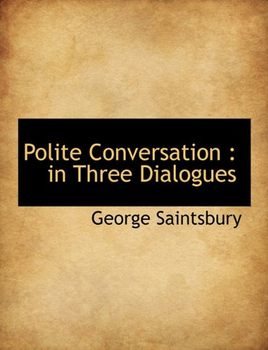 Polite Conversation: in Three Dialogues PDF